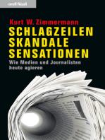 Schlagzeilen, Skandale, Sensationen