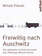 Freiwillig nach Auschwitz