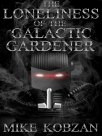 The Loneliness Of The Galactic Gardener