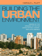 Building the Urban Environment: Visions of the Organic City in the United States, Europe, and Latin America