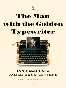 The Man with the Golden Typewriter: Ian Fleming's James Bond Letters
