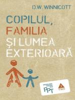 Copilul, familia și lumea exterioară
