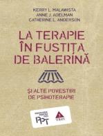 La terapie în fustița de balerină și alte povestiri de psihoterapie