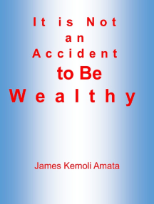 It is Not an Accident to Be Wealthy