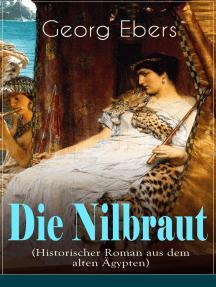 Die Nilbraut (Historischer Roman aus dem alten Ägypten): Historischer Abenteuerroman