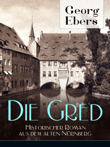 Die Gred - Historischer Roman aus dem alten Nürnberg: Mittelalter-Roman