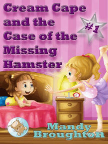 Cream Cape and the Case of the Missing Hamster: #1