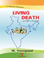 Living Death (A political Diorama... ...an NRI's Crusade)