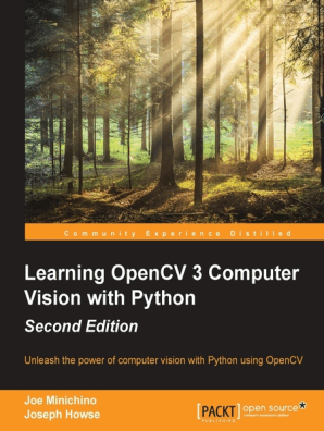 Learning OpenCV 3 Computer Vision with Python - Second Edition by Howse  Joseph and Minichino Joe - Read Online