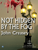 Not Hidden By The Fog