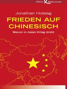 Frieden auf Chinesisch: Warum in Asien Krieg droht