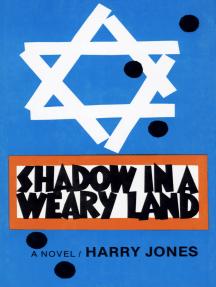 Shadow in a Weary Land: A Novel