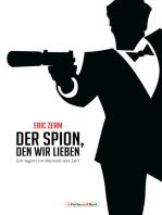 Der Spion, den wir lieben - Ein Agent im Wandel der Zeit