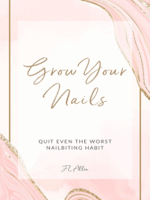 Grow Your Nails: Quit Even The Worst Nail Biting Habit