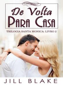 De volta para casa: Trilogia Santa Monica