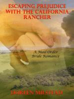 Escaping Prejudice With The California Rancher