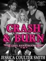 Crash & Burn (Steel Riders M.C., #2)