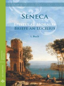 Briefe an Lucilius / Epistulae morales (Deutsch): 1. Buch