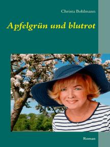 Apfelgrün und blutrot: Roman