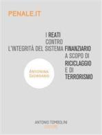 I reati contro l'integrità del sistema finanziario a scopo di riciclaggio e di terrorismo