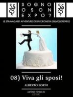 Sogno o son Expo? - 08 Viva gli sposi!