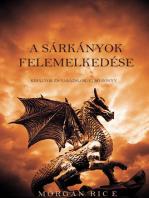 A Sárkányok Felemelkedés (Királyok És Varázslók – Első Könyv)