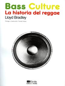 Bass Culture: La historia del reggae