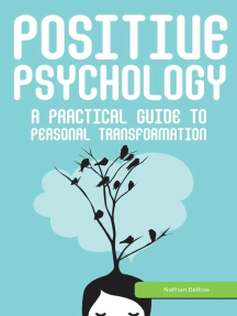 Positive Psychology: A Practical Guide to Personal Transformation