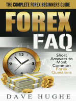 Forex FAQ: The Complete Forex Beginners Guide: Short Answers To Most Common Forex Questions