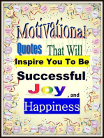 Motivational Quotes That Will Inspire You To Be Successful, Joy , and Happiness