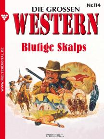 Die großen Western 114: Blutige Skalps