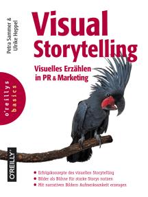Visual Storytelling: Visuelles Erzählen in PR und Marketing