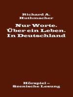 Nur Worte. Über ein Leben. In Deutschland