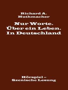 Nur Worte. Über ein Leben. In Deutschland: Hörspiel – Szenische Lesung