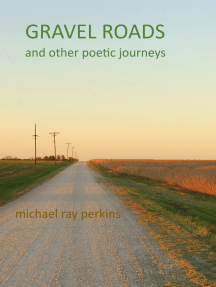 Gravel Roads and Other Journeys: A book of Poetry