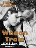 Wagon Train (A Pair Of Clean Western Historical Romances)
