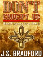 Don't Crucify Us