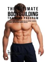 The Ultimate Bodybuilding Training Program