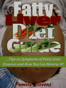 Fatty Liver Diet Guide: Tips on Symptoms of Fatty Liver Disease and How You Can Reverse It!