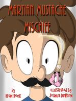Martian Mustache Mischief