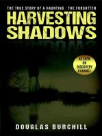 Harvesting Shadows