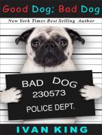 Good Dog; Bad Dog