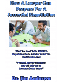 How A Lawyer Can Prepare For A Successful Negotiation: What You Need To Do BEFORE A Negotiation Starts In Order To Get The Best Possible Outcome