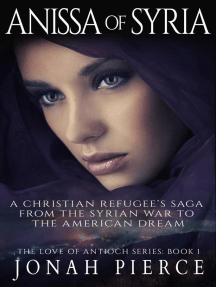 Anissa of Syria: A Christian Refugee's Saga from the Syrian War to the American Dream: The Love of Antioch, #1