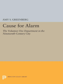 Cause for Alarm: The Volunteer Fire Department in the Nineteenth-Century City
