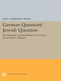 German Question/Jewish Question: Revolutionary Antisemitism in Germany from Kant to Wagner