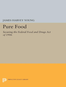 Pure Food: Securing the Federal Food and Drugs Act of 1906