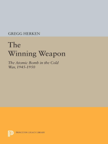 The Winning Weapon: The Atomic Bomb in the Cold War, 1945-1950