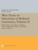 Wen Xuan or Selections of Refined Literature, Volume II: Rhapsodies on Sacrifices, Hunting, Travel, Sightseeing, Palaces and Halls, Rivers and Seas