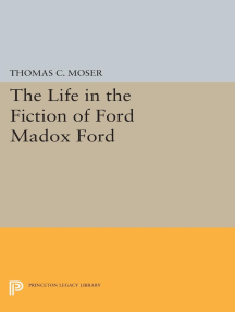 The Life in the Fiction of Ford Madox Ford